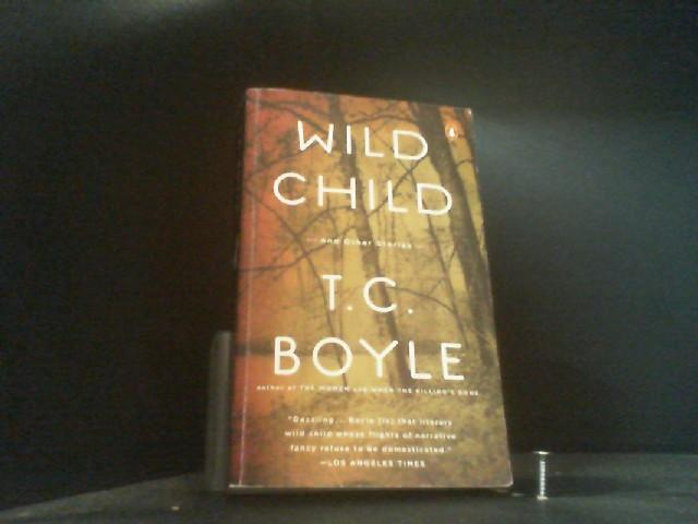 Wild Child: And Other Stories [International Export Edition] - Boyle, T.C.