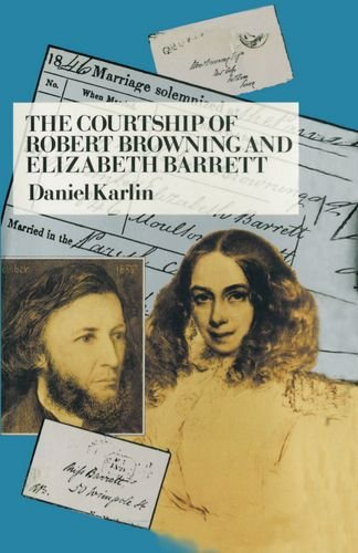 The Courtship of Robert Browning and Elizabeth Barrett - Daniel Karlin