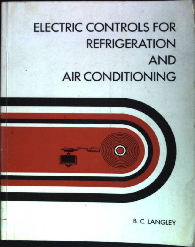Electric Controls for Refrigeration and Air Conditioning - Langley, Billy C.