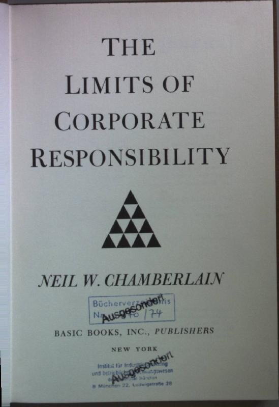 The Limits of Corporate Responsibility. - Chamberlain, Neil W.