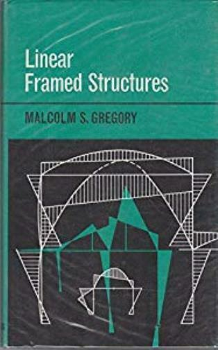 Linear framed structures, Malcolm S Gregory, Used; Good Book