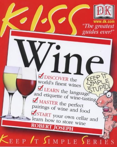 KISS Guide to Wine (Keep it Simple Guides) - Joseph, Robert