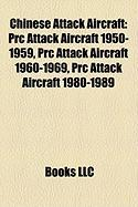 Chinese Attack Aircraft: PRC Attack Aircraft 1950-1959, PRC Attack Aircraft 1960-1969, PRC Attack Aircraft 1980-1989