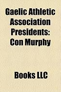 Gaelic Athletic Association Presidents: Con Murphy