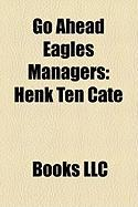 Go Ahead Eagles Managers: Henk Ten Cate