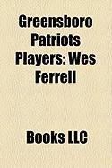Greensboro Patriots Players: Wes Ferrell