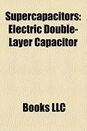 Supercapacitors: Electric Double-Layer Capacitor