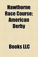 Hawthorne Race Course: American Derby