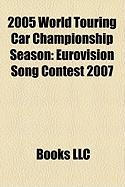 2005 World Touring Car Championship Season: Eurovision Song Contest 2007