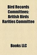 Bird Records Committees: British Birds Rarities Committee, Rare Breeding Birds Panel, British Ornithologists' Union Records Committee