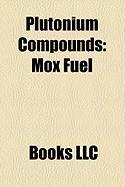 Plutonium Compounds: Mox Fuel