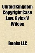 United Kingdom Copyright Case Law: Gyles V Wilcox