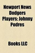 Newport News Dodgers Players: Johnny Podres, Clem Labine, Larry Sherry, Al Gionfriddo, Stan Williams, Ed Roebuck, Jim Baxes, Tommy Brown