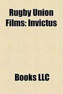 Rugby Union Films (Study Guide): Invictus, Alive, Forever Strong, Old Scores, Sye, Grand Slam, School Wars: Hero, Alive: 20 Years Later