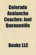 Colorado Avalanche Coaches: Joel Quenneville, Marc Crawford, Bob Hartley, Tony Granato, Joe Sacco, Michel Goulet