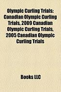 Olympic Curling Trials: Canadian Olympic Curling Trials, 2009 Canadian Olympic Curling Trials, 2005 Canadian Olympic Curling Trials