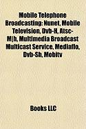 Mobile Telephone Broadcasting: Mobile Television