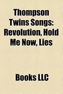 Thompson Twins Songs: Revolution, Hold Me Now, Lies