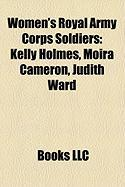 Women's Royal Army Corps Soldiers: Kelly Holmes, Moira Cameron, Judith Ward