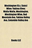 Washington (U.S. State) Wine: Yakima River, Walla Walla, Washington, Washington Wine, Red Mountain Ava, Yakima Valley Ava, Columbia Valley Ava