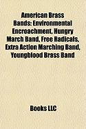 American Brass Bands: Environmental Encroachment, Hungry March Band, Free Radicals, Extra Action Marching Band, Youngblood Brass Band