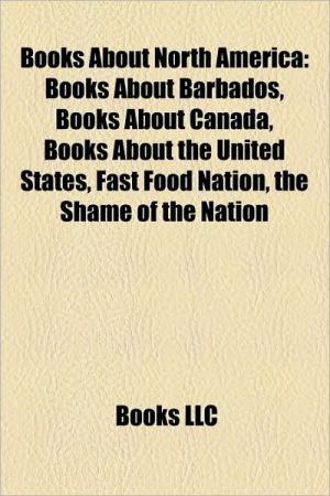 Books About North America (Study Guide): Books About Barbados, Books About Canada, Books About the United States, Fast Food Nation