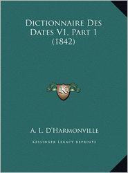 Dictionnaire Des Dates V1, Part 1 (1842)