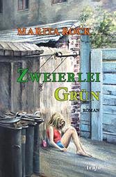 Zweierlei Grün - Roman - Marita Rock