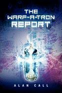 The Warf-A-Tron Report - Call, Alan