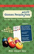 Games People Actually Play - Allen, Miles Edward