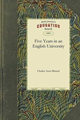 Five Years in an English University - Bristed, Charles