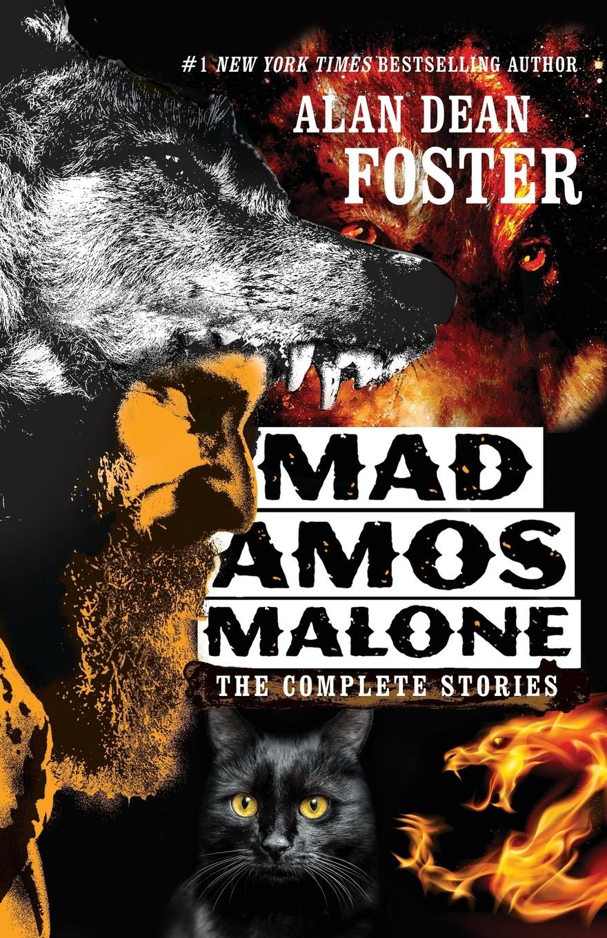 Mad Amos Malone: The Complete Stories - Foster, Alan Dean