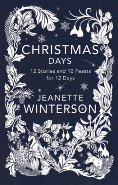 Christmas Days: 12 Stories and 12 Feasts for 12 Days: 12 Days, 12 Stories