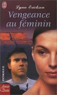 Vengeance au féminin - Lynn Erickson