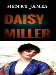 Henry James Daisy Miller Henry James Author