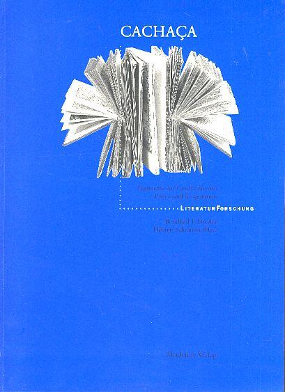 Cachaca. Fragmente zur Geschichte von Poesie und Imagination
