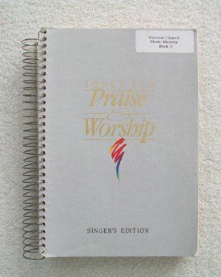 Songs For Praise and Worship, Singer's Edition - Word Music