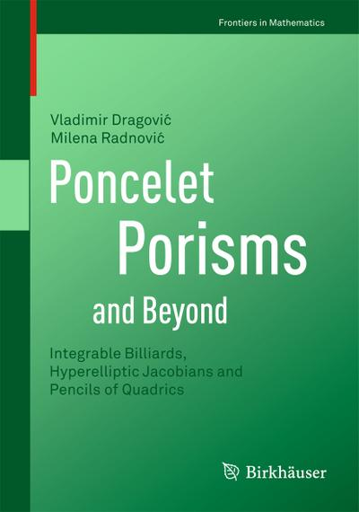 Poncelet Porisms and Beyond : Integrable Billiards, Hyperelliptic Jacobians and Pencils of Quadrics - Vladimir Dragovic