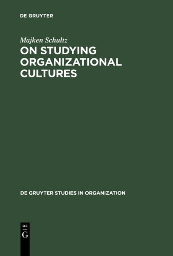 On Studying Organizational Cultures: Diagnosis and Understanding (de Gruyter Series In Nonlinear Analysis And Applications) - Majken Schultz