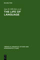 The Life of Language: Papers in Linguistics in Honor of William Bright (Trends in Linguistics)