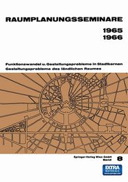 Raumplanungsseminare 1965, 1966: Funktionswandel und Gestaltungsprobleme in Stadtkernen, Gestaltungsprobleme des ländlichen Raumes (Schriftenreihe des ... Technischen Hochschule Wien) (German Edition)