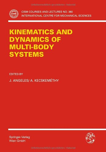 Kinematics and Dynamics of Multi-Body Systems (CISM International Centre for Mechanical Sciences) - J. Angeles; A. Kecskemethy
