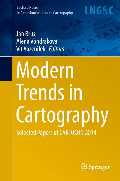 Modern Trends in Cartography : Selected Papers of CARTOCON 2014 - Alena Vondrakova