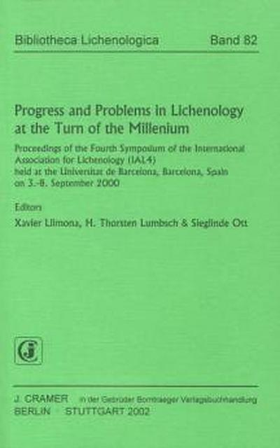 Progress and Problems in Lichenology at the Turn of the Millenium. Proceedings of the Fourth Symposiumof the International Association for Lichenology (IAL 4) held at the Univ. de Barcelona, Barcelona, Spain on 3.-8. September 2000