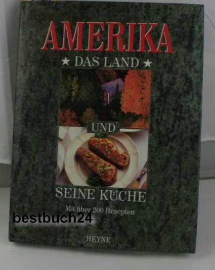 Amerika. Das Land und seine Küche. Mit über 200 Rezepten