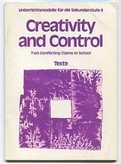 Creativity and Control. Two Conflicting Claims in School. Texte. - Mihm, Emil