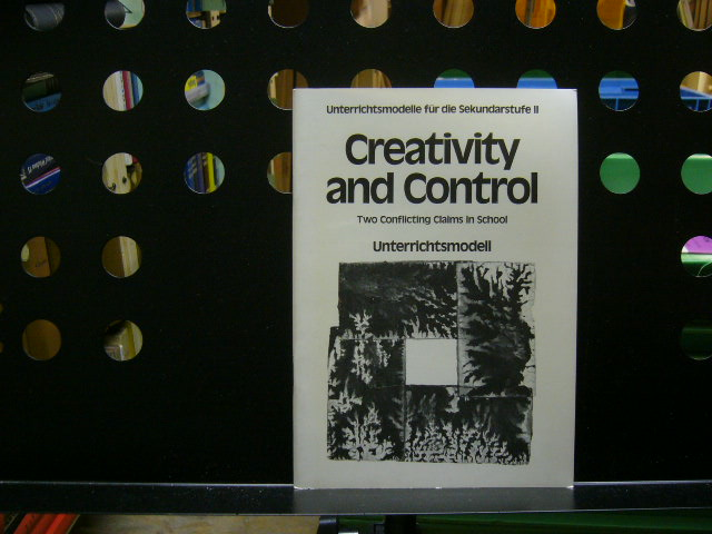 Creativity and Control. Two Conflicting Claims in School - Mihm, Emil