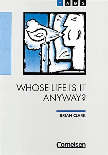 WHOSE LIFE IS IT ANYWAY - Clark, BRIAN