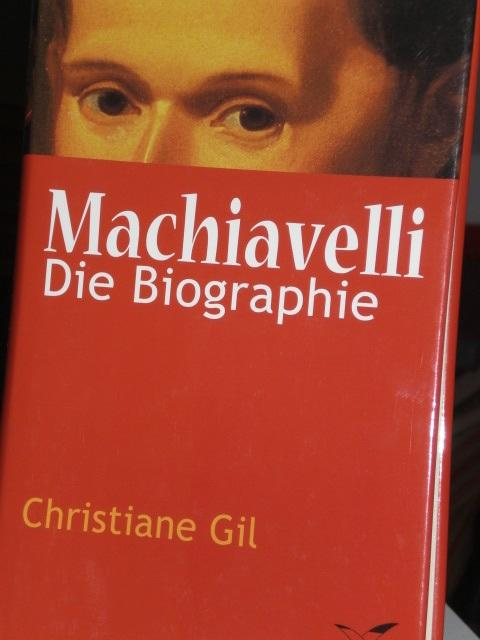 Machiavelli, Die Biographie - Gil Christiane
