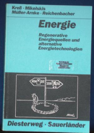 Energie: Regenerative Energiequellen und alternative Energietechnologien (German Edition)